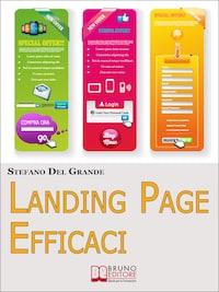 Landing Page Efficaci. Come Acquisire Clienti e Far Crescere la Tua Azienda grazie al Direct Response Marketing. (Ebook Italiano - Anteprima Gratis)