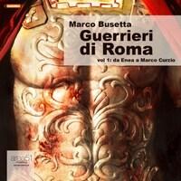 Guerrieri di Roma Vol. 1