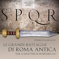 Le grandi battaglie di Roma antica Vol. 1