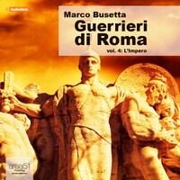 Guerrieri di Roma Vol. 4