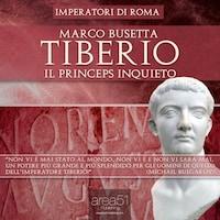 Tiberio. Il princeps inquieto