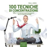 100 tecniche di concentrazione - Vol. 1