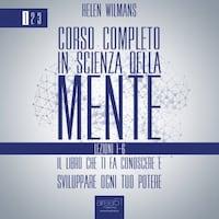 Corso completo in Scienza della Mente - Volume 1: lezioni 1-6