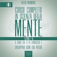 Corso completo in Scienza della Mente - Volume 2: lezioni 7-13
