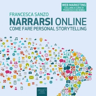 Narrarsi online. Come fare personal storytelling