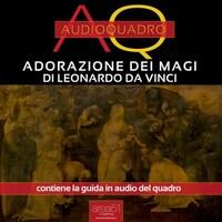 Adorazione dei Magi di Leonardo Da Vinci. Audioquadro