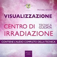 Visualizzazione – Centro di irradiazione