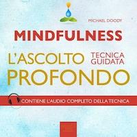 Mindfulness. L'ascolto profondo