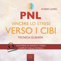 PNL. Vincere lo stress verso i cibi