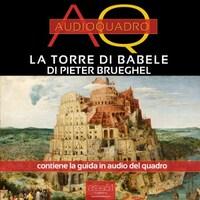 Torre di Babele di Pieter Brueghel. Audioquadro