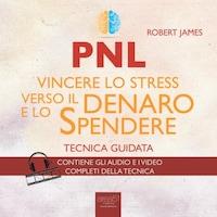 PNL. Vincere lo stress verso il denaro e lo spendere