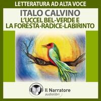 L'Uccel bel-verde e La Foresta-radice-labirinto