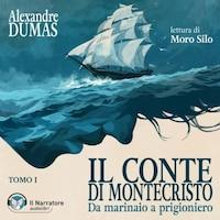 Il Conte di Montecristo - Tomo I - Da marinaio a prigioniero