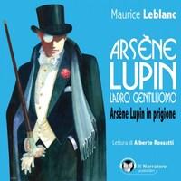 Arsène Lupin, ladro gentiluomo. Arsène Lupin in prigione