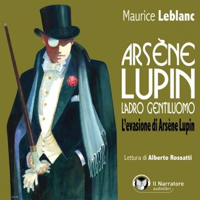 Arsène Lupin, ladro gentiluomo. L'evasione di Arsène Lupin