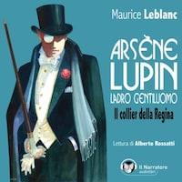 Arsène Lupin, ladro gentiluomo. Il collier della Regina