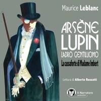Arsène Lupin, ladro gentiluomo. La cassaforte di Madame Imbert