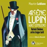 Arsène Lupin, ladro gentiluomo. Herlock Sholmes arriva troppo tardi