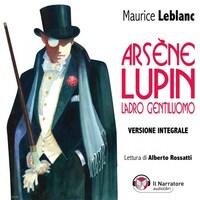 Arsène Lupin, ladro gentiluomo. Versione integrale