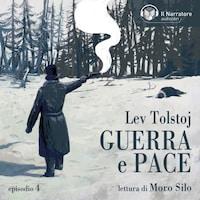 Guerra e Pace - Libro II, Parti I e II - Episodio 4