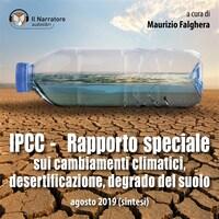 IPCC - Rapporto speciale sui cambiamenti climatici, desertificazione, degrado del suolo