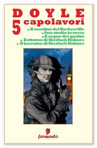 Doyle 5 capolavori di Sherlock Holmes