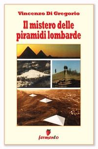 Il mistero delle piramidi lombarde