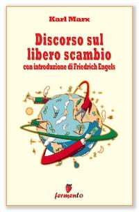 Discorso sul libero scambio - con introduzione di Friedrich Engels