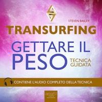 Transurfing. Gettare il peso