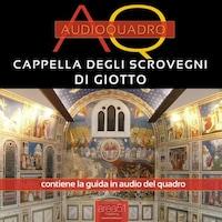 Cappella degli Scrovegni di Giotto. Audioquadro