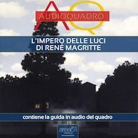 L'impero delle luci di René Magritte. Audioquadro