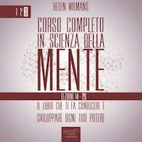 Corso completo in Scienza della Mente - Volume 3: lezioni 14-20