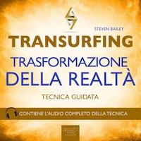 Transurfing. Trasformazione della realtà
