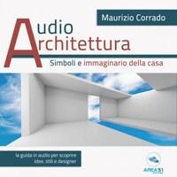 Audioarchitettura. Simboli e immaginario della casa