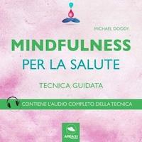 Mindfulness. Per la salute