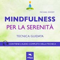 Mindfulness. Per la serenità