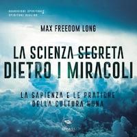 La Scienza Segreta dietro i miracoli