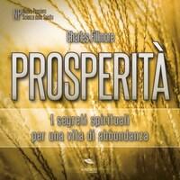 Prosperità. I segreti spirituali per una vita di abbondanza