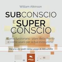 Subconscio e Superconscio