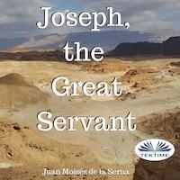 Joseph, The Great Servant