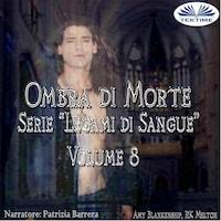 Ombra Di Morte; (Legami Di Sangue - Volume 8)