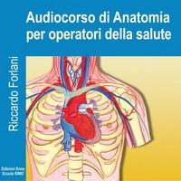 Riccardo Forlani – Audiocorso di anatomia per operatori della salute