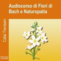 Catia Trevisani – Audiocorso di Fiori di Bach e Naturopatia