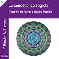 La scienza della relazione - La conoscenza segreta