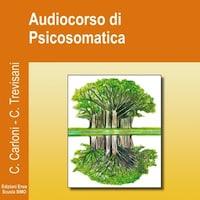 Catia Trevisani - Audiocorso di Psicosomatica