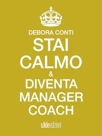 Stai calmo e diventa Manager Coach