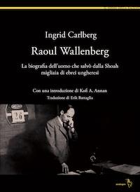 Raoul Wallenberg. La biografia