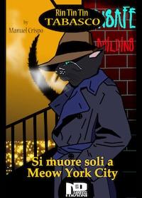 Rin Tin Tin Tabasco (Vol. 1) - Si muore soli a Meow York City