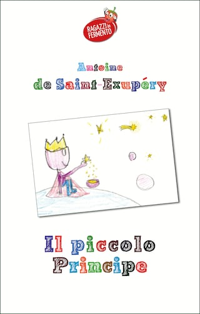 Il Piccolo Principe (con i disegni dei bambini di una IV elementare)