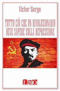 Tutto ciò che un rivoluzionario deve sapere sulla repressione